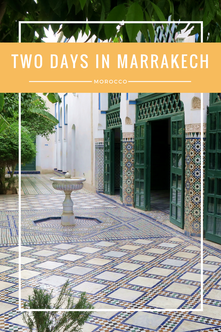 Two Days in Marrakech Pinterest