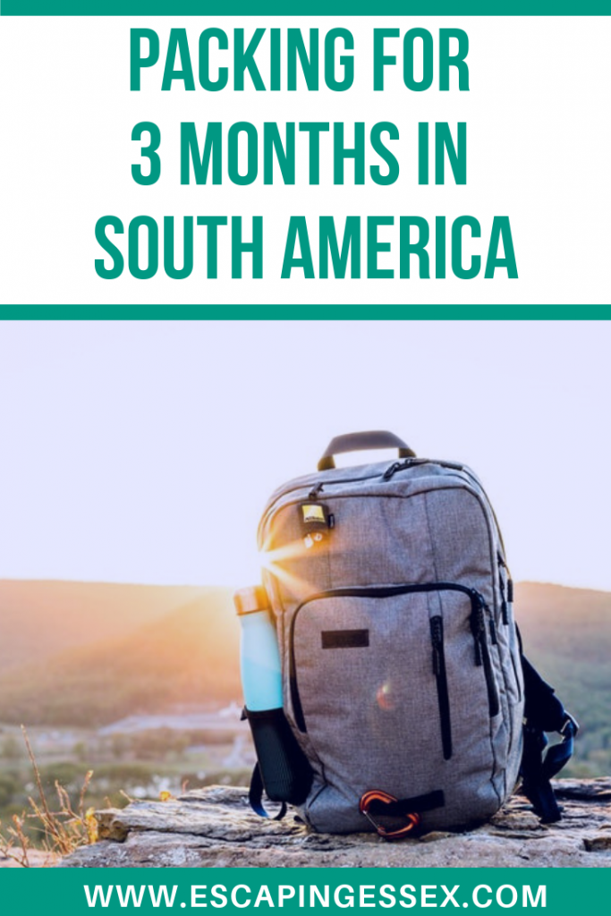 PACKING FOR THREE MONTH IN SOUTH AMERICA